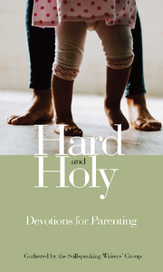 Hard and Holy | Devotions for Parenting