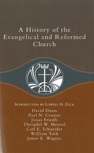 A History of the Evangelical and Reformed Church
