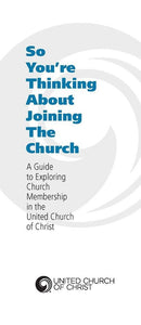 So You're Thinking About Joining the Church | A Guide to Exploring Church Membership in the United Church of Christ