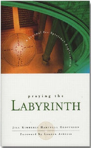 Praying the Labyrinth | A Journal for Spiritual Exploration (Hartwell Geoffrion)