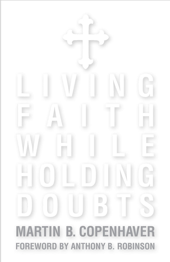 Living Faith While Holding Doubts, Updated (Copenhaver)