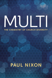 Multi | The Chemistry of Church Diversity (Nixon)
