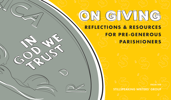 On Giving | Reflections & Resources for Pre-Generous Parishioners