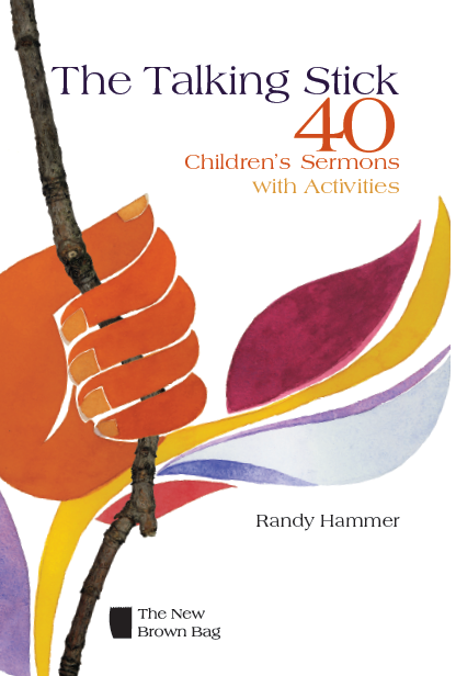 The Talking Stick | 40 Children's Sermons with Activities (Hammer)
