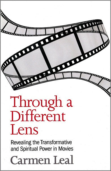 Through a Different Lens | Revealing the Transformative and Spiritual Power in Movies (Leal)