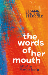 The Words of Her Mouth | Psalms for the Struggle (Spong)
