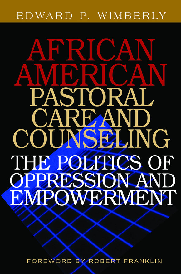 African American Pastoral Care and Counseling | The Politics of Oppression and Empowerment. It is because pastoral care and counseling facilitate person agency and efficacy (personal, social, and political empowerment and transformation) that African American pastoral care and counseling are inherently political processes, contends Edward Wimberly. In African American Pastoral Care and Counseling: The Politic