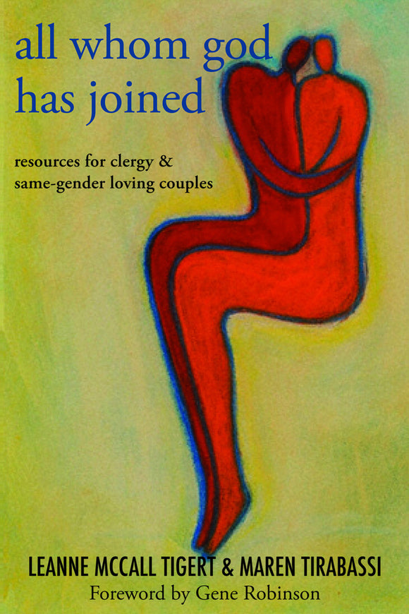All Whom God Has Joined | Resources for Clergy and Same-Gender Loving Couples (Tigert & Tirabassi)