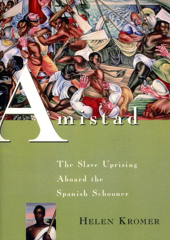 Amistad | The Slave Uprising Aboard the Spanish Schooner (Kromer)