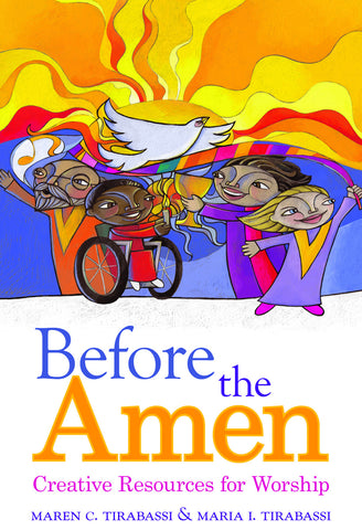 Before the Amen | Creative Resources for Worship (Tirabassi & Tirabassi)