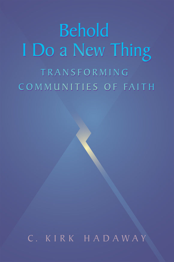Behold I Do a New Thing | Transforming Communities of Faith (Hadaway)