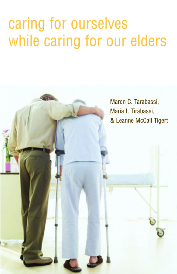 Caring For Ourselves While Caring For Our Elders (Tirabassi, Tirasbassi & Tigert)