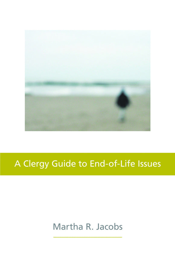 A Clergy Guide to End-of-Life Issues (Jacobs)