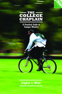 The College Chaplain |  A Practical Guide to Campus Ministry (White)