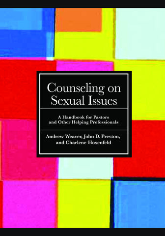 Counseling on Sexual Issues | A Handbook for Pastors and Other Helping Professionals  (Weaver, Preston & Hosenfield)