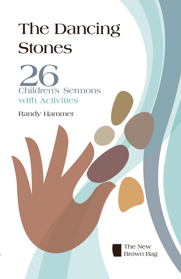 The Dancing Stones | 26 Children's Sermons with Activities (Hammer)