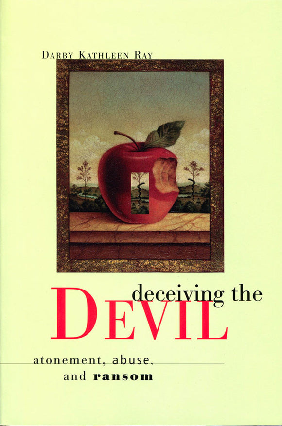 Deceiving the Devil | Atonement, Abuse, and Ransom (Ray)