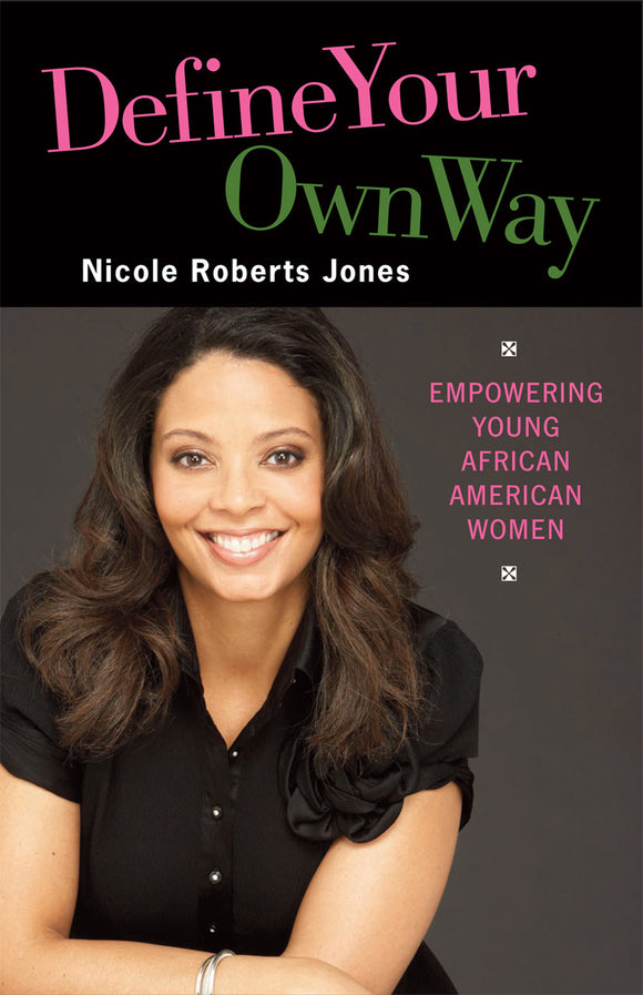 Define Your Own Way | Empowering Young African-American Women (Roberts Jones)