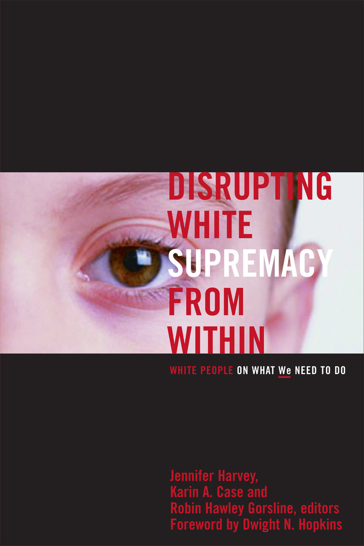 Disrupting White Supremacy From Within: White People on What WE Need to Do