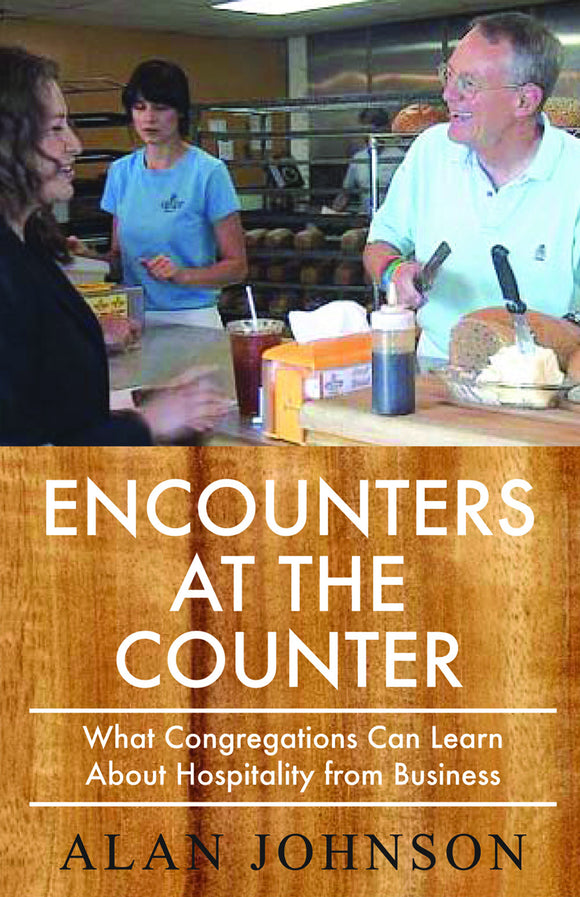 Encounters at the Counter | What Congregations Can Learn about Hospitality from Business (Johnson)