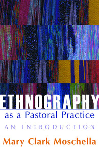Ethnography as a Pastoral Practice | An Introduction (Moschella)