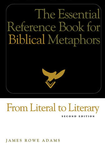 From Literal to Literary | The Essential Reference Book for Biblical Metaphors, Updated (Adams)