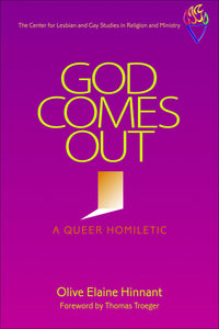 God Comes Out | A Queer Homiletic (Hinnant)