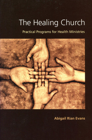 Healing Church | Practical Programs for Health Ministries (Evans)