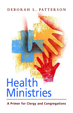 Health Ministries | A Primer for Clergy and Congregations (Patterson)
