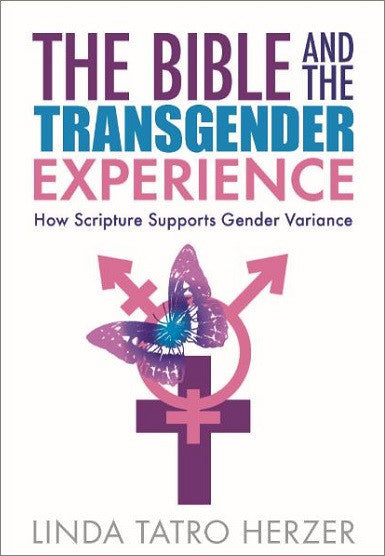 The Bible and the Transgender Experience | How Scripture Supports Gender Variance (Herzer)