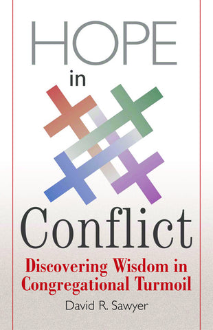 Hope in Conflict | Discovering Wisdom in Congregational Turmoil (Sawyer)