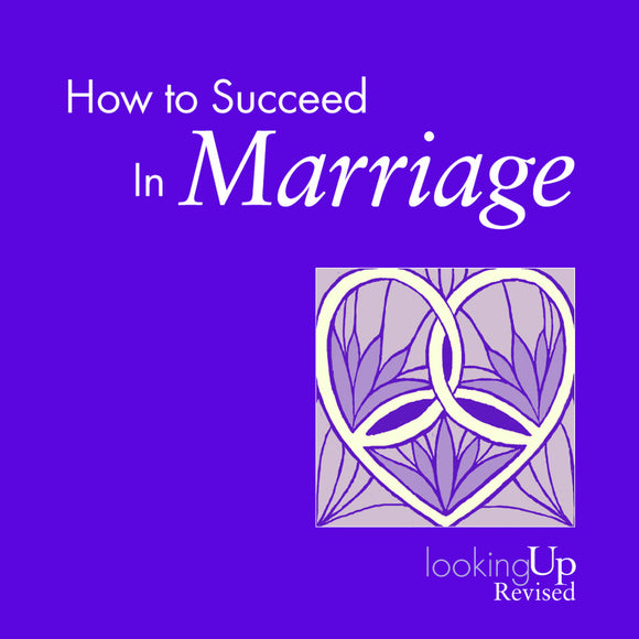 How to Succeed in Marriage | Looking Up Series (Treat)