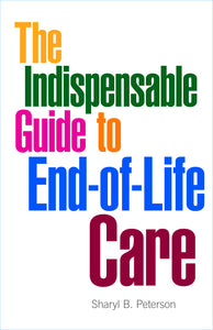 The Indispensable Guide to End-of-Life Care (Peterson)