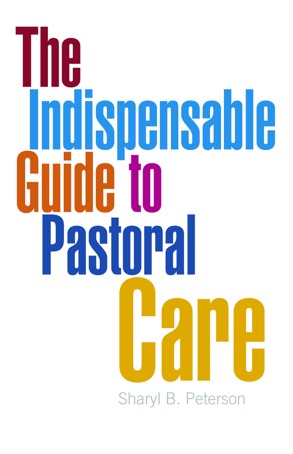 The Indispensable Guide to Pastoral Care (Peterson)