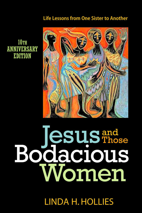 Jesus and those Bodacious Women | Life Lessons from One Sister to Another (Hollies)