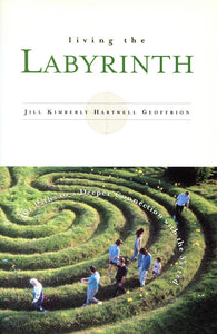 Living the Labyrinth | 101 Paths to a Deeper Connection with the Sacred (Hartwell Geoffrion)