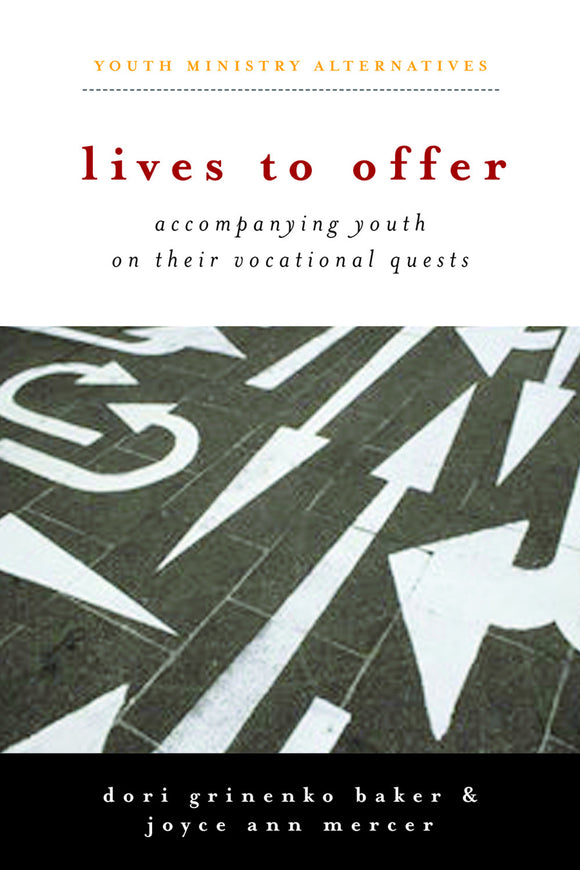 Lives to Offer | Accompanying Youth on their Vocational Quests (Baker and Mercer)