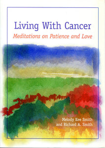 Living with Cancer | Meditations of Peace and Love (Smith and Smith)