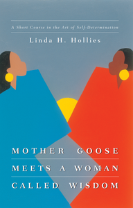 Mother Goose Meets a Woman Called Wisdom | A Short Course in the Art of Self-Determination (Hollies)