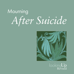 Mourning After Suicide | Looking Up Series (Bloom)