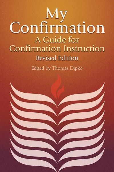 My Confirmation | A Guide for Confirmation Instruction, Revised and Updated (Dipko)