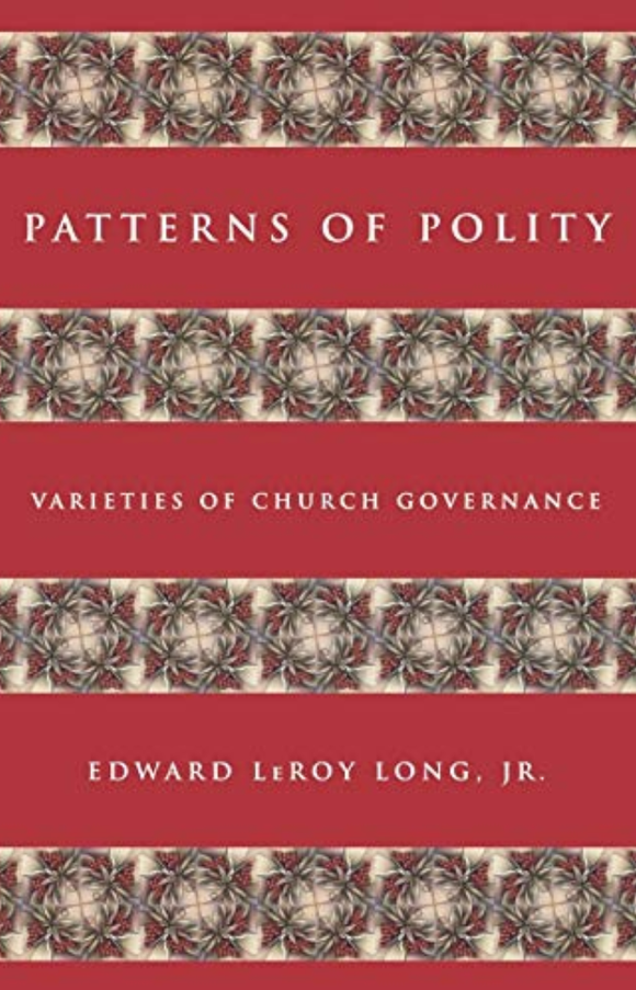 Patterns of Polity | Varieties of Church Governance (Long)