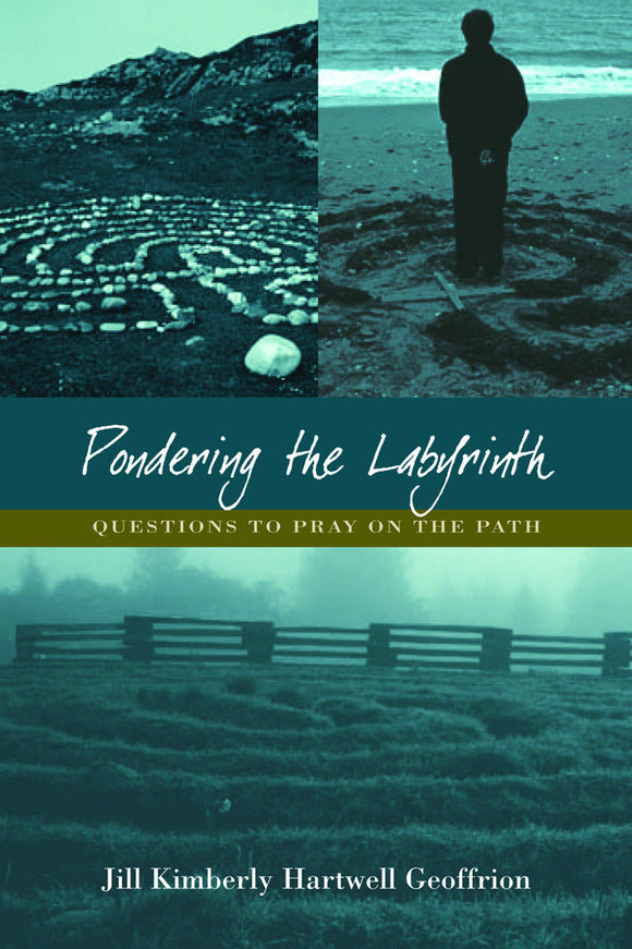 Pondering the Labyrinth | Questions to Pray on the Path (Hartwell Geoffrion)