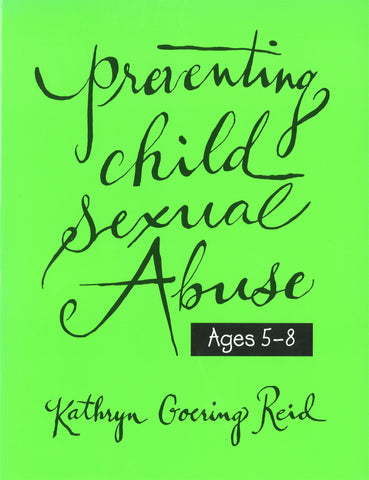 Preventing Child Sexual Abuse | A Curriculum for Ages 5-8 and 9-12