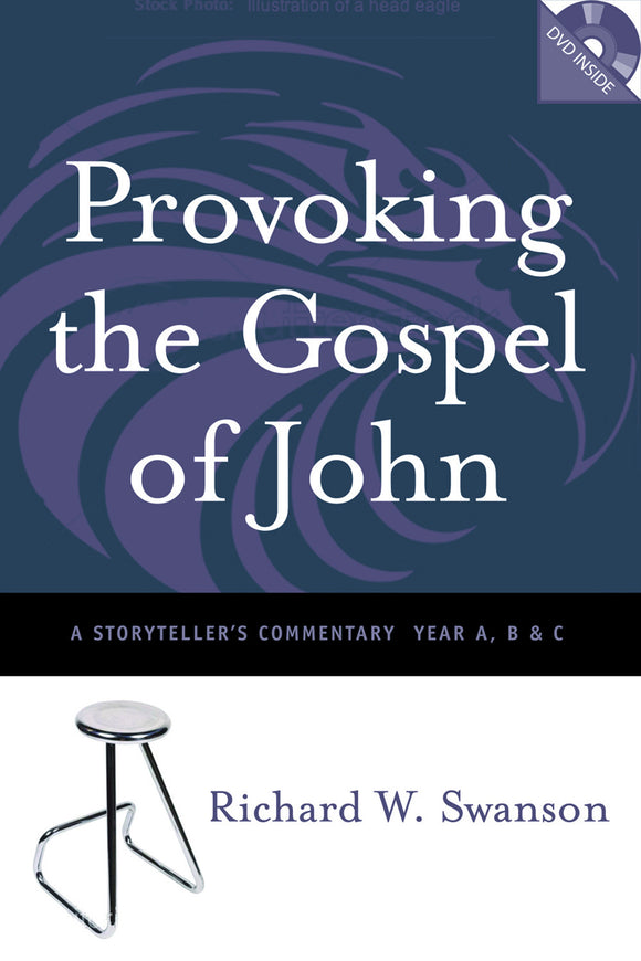 Provoking the Gospel of John | A Storyteller's Commentary - Years A, B, and C (Swanson)