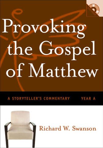 Provoking the Gospel of Matthew | A Storyteller's Commentary, Year A (Swanson)
