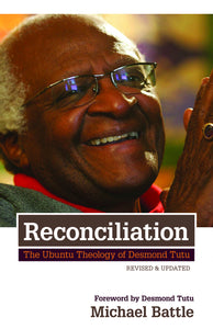 Reconciliation | The Ubuntu Theology of Desmond Tutu, Revised & Updated (Battle)