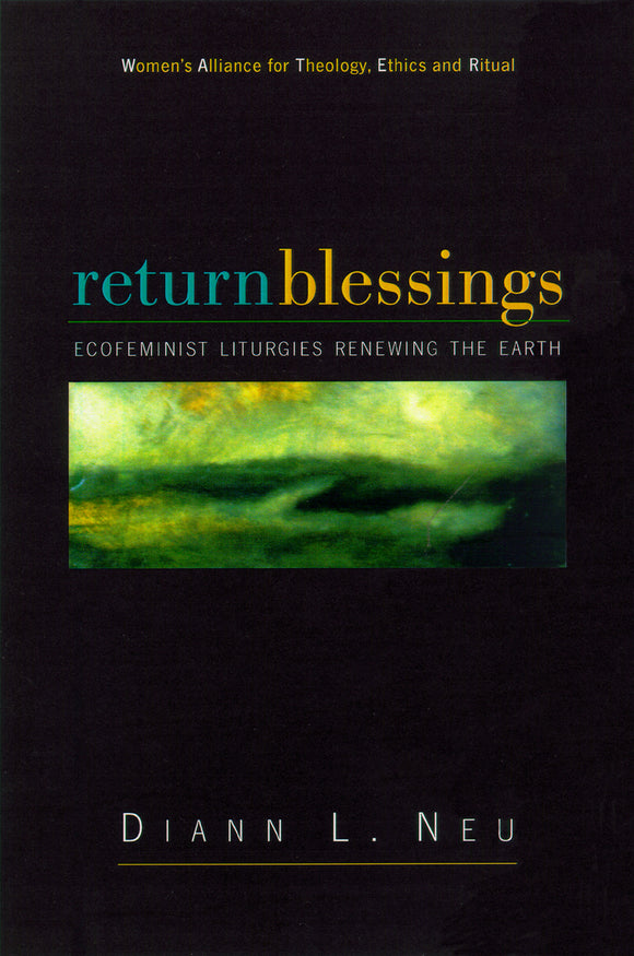 Return Blessings | Ecofeminist Liturgies Renewing the Earth (Neu)
