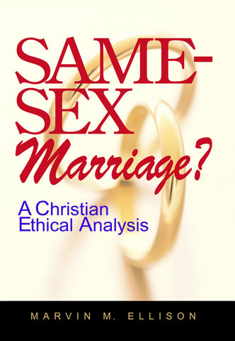 Same-Sex Marriage? A Christian Ethical Analysis (Ellison)