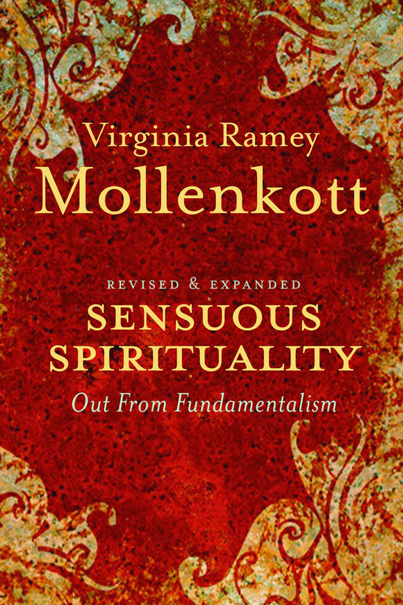 Sensuous Spirituality | Out from Fundamentalism, Revised & Expanded (Mollenkott)